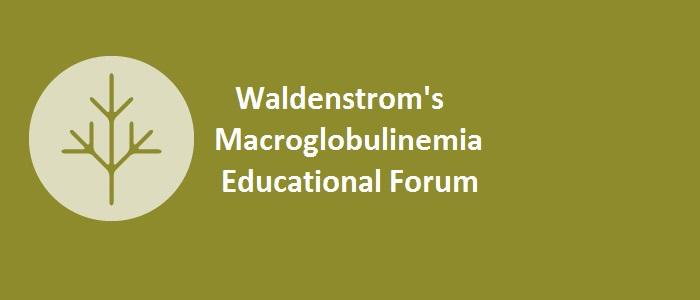 Waldenstrom's Macroglobulinemia Educational Forum
